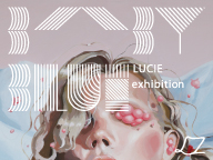 LUCIE exhibition 'BABY BLUE'