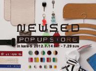 NEWSED POP UP STORE in kara-S (7/14〜29)
