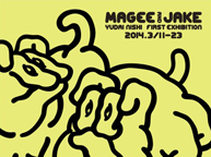 YUDAI NISHI FIRST EXHIBITION 「MAGEE&JAKE」(3/11~23)