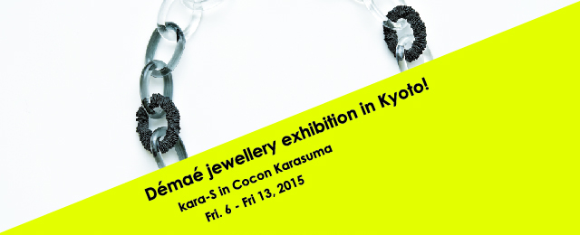 Démaé jewellery exhibition in Kyoto ! (3/6~13)