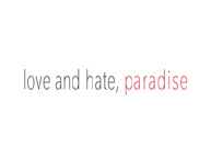 love and hate,paradise(1/24〜1/29)