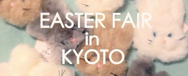 「EASTER FAIR in KYOTO by Phraula」(4/4~4/16)