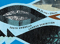 SUSTO SUMMER EXHIBITION 2019(8/22~25)